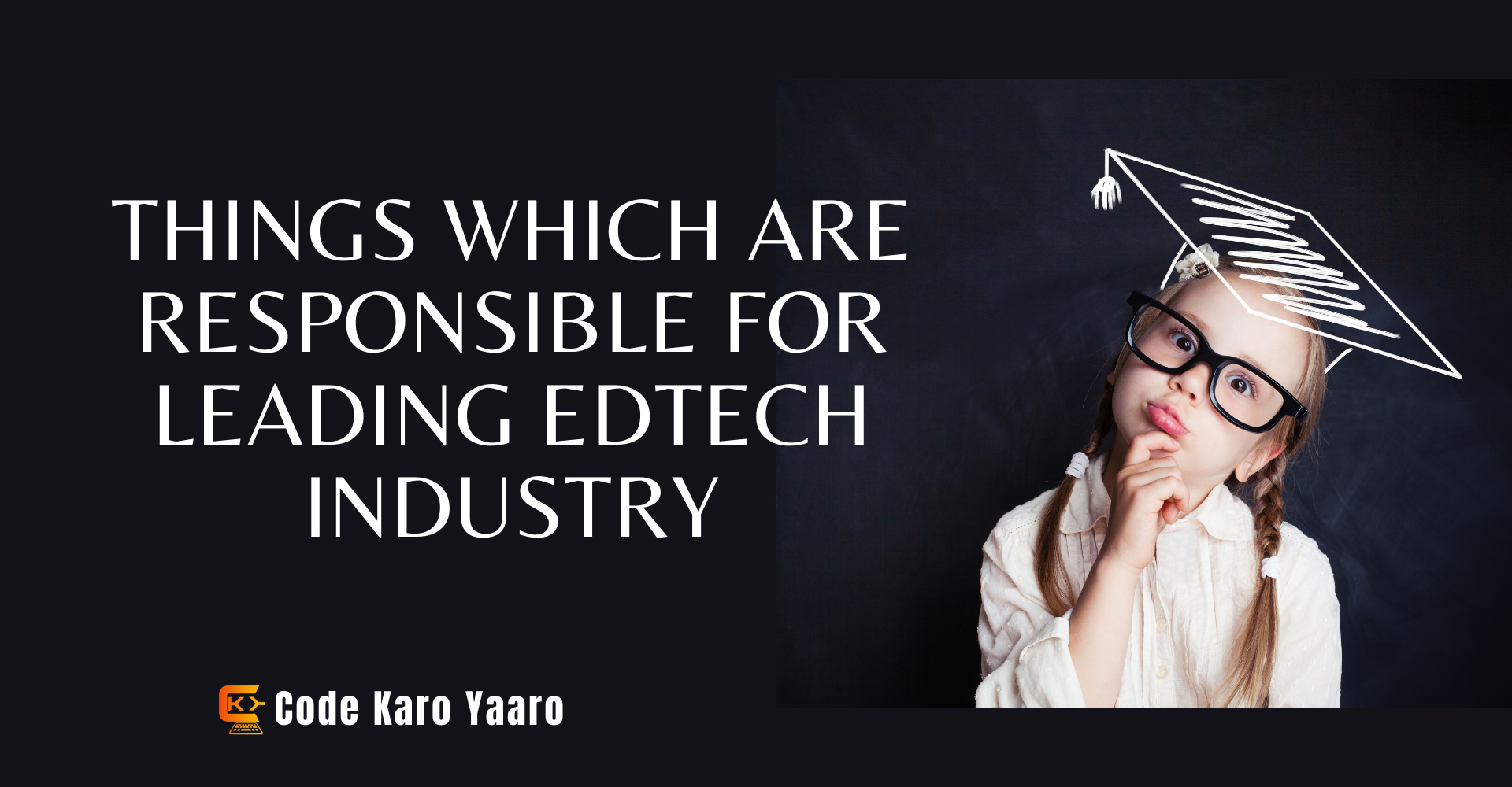 things-which-are-responsible-for-leading-edutech-industry